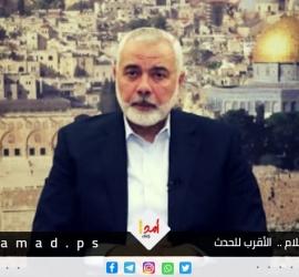 هنية: غزة لبت النداء القدس والأقصى..وتحركنا على ثلاث جبهات