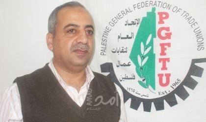 العمصي: استقدام أيدي عاملة من الخارج يحرم عمال غزة من آلاف الفرص